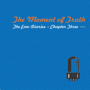 The Emo Diaries - Chapter Three: The Moment of Truth, 1999
