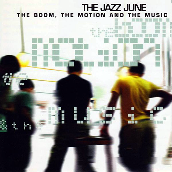 """WR-007 The Jazz June - The Boom, the Motion and the Music CD/12"""", 1998"""