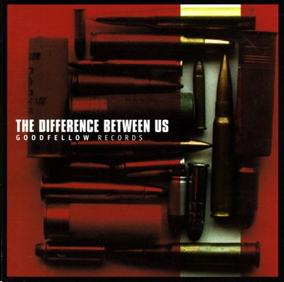 """The Difference Between Us"" compilation. Goodfellow Records, 1997."