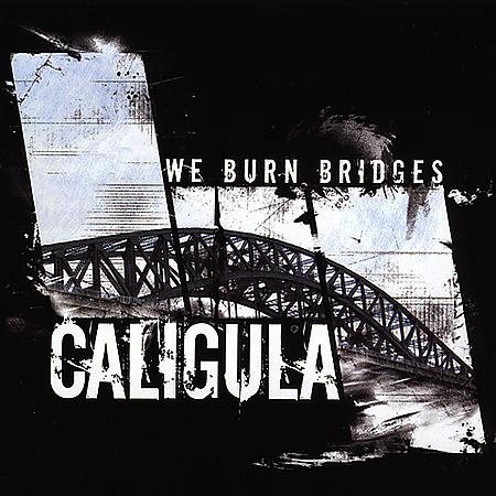 UXE020 Caligula – We Burn Bridges CD, 2004